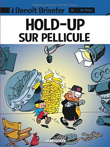 acheter Benoît Brisefer, tome 8 : Hold-up sur pellicule