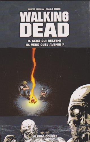 acheter Walking Dead, tome 9 :  Ceux qui restent / tome 10 : Vers quel avenir ?