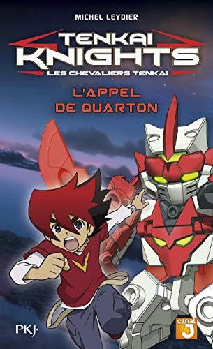 acheter 1. Tenkaï Knights : L'Appel de Quarton (1)